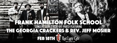 frank-hamilton-folk-school-concert-series-kick-off-party-the-georgia-crackers-rev-jeff-mosier-at-red-light-cafe-atlanta-ga-feb-18-2016-banner