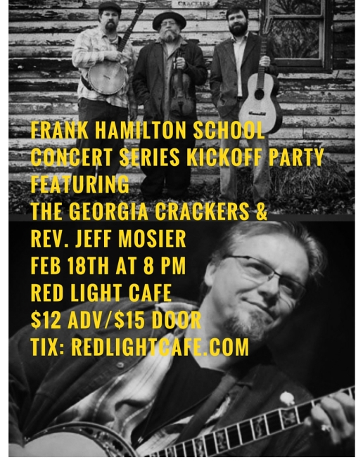 Frank Hamilton Folk School Concert Series Kickoff Party Featuring The Georgia Crackers &Rev. Jeff MosierFeb 18th at 8_30Red Light Café